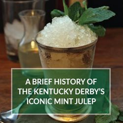 A Brief History of the Kentucky Derby's Mint Julep