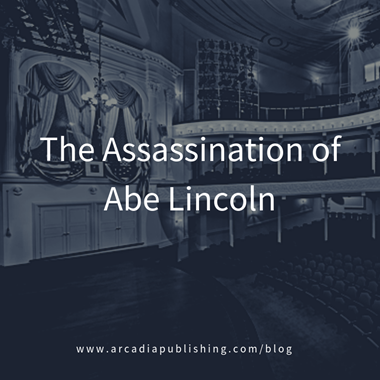 The Assassination of Abe Lincoln
