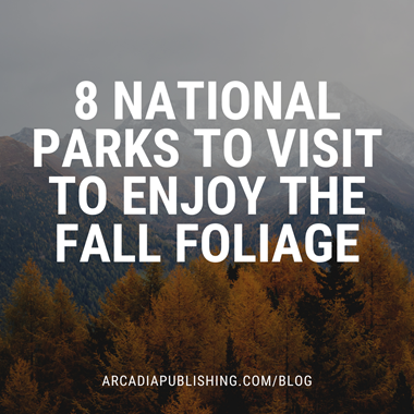 8 National Parks to Visit to Enjoy the Fall Foliage