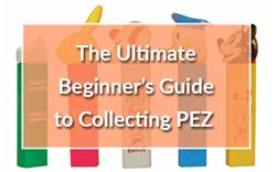 The Ultimate Beginner's Guide to Collecting PEZ