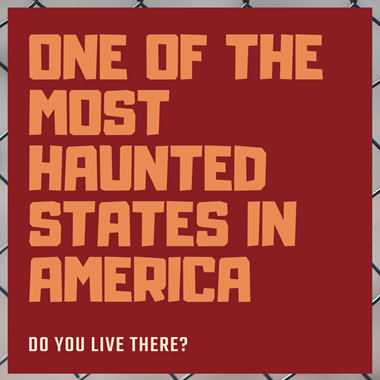 One of the Most Haunted States in America – Do You Live There?