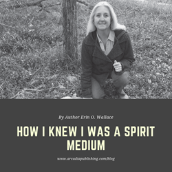 How I Discovered I was a Spirit Medium