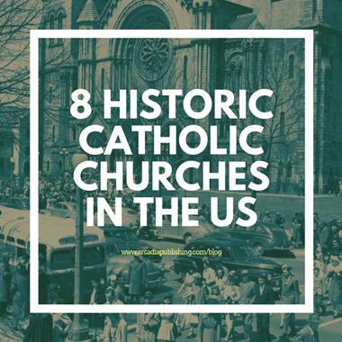 8 Historic Catholic Churches in the US