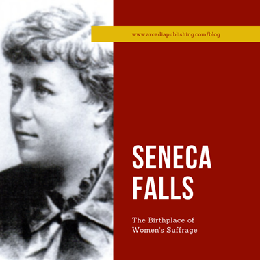 Seneca Falls: The Birthplace of Women's Suffrage