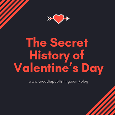 The Secret History of Valentine's Day