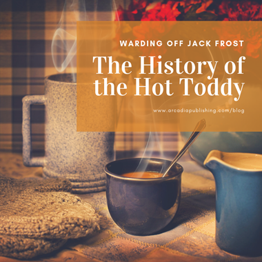 Warding Off Jack Frost: The History of the Hot Toddy