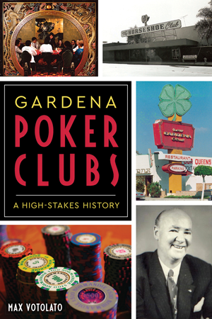 Gardena Poker Clubs: A High-stakes History