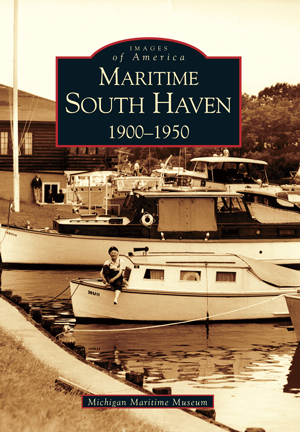 Maritime South Haven: 1900-1950 by Michigan Maritime Museum