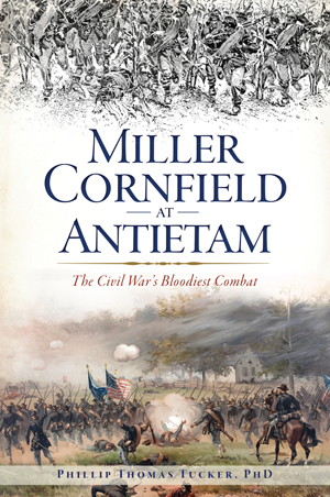 Miller Cornfield at Antietam: The Civil War's Bloodiest Combat