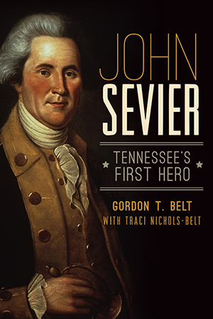 John Sevier: Tennessee's First Hero