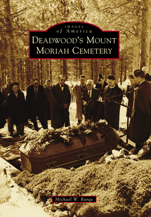 Deadwood's Mount Moriah Cemetery