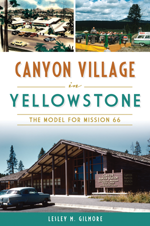 Canyon Village in Yellowstone: The Model for Mission 66