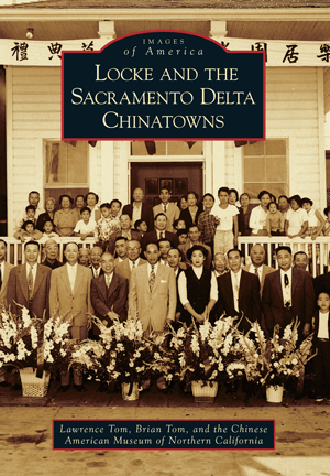 Locke and the Sacramento Delta Chinatowns
