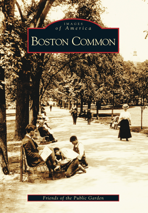 Boston Common By Friends Of The Public Garden Arcadia Publishing Books