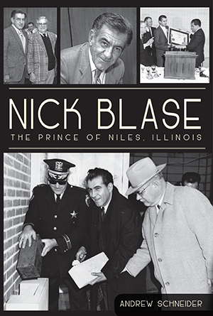 Nick Blase: The Prince of Niles, Illinois by Andrew ...