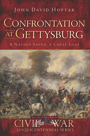 Confrontation at Gettysburg: A Nation Saved, A Cause Lost