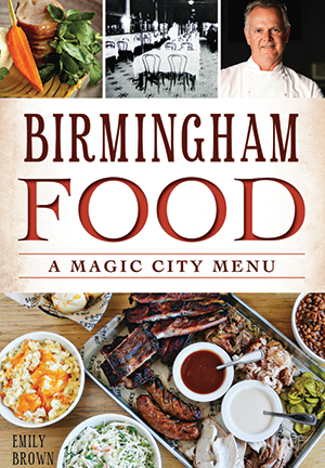 Birmingham Food: A Magic City Menu