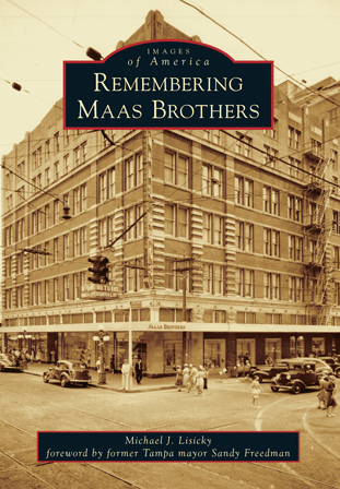 Remembering maas brothers by michael j lisicky foreword for Michaels craft store tampa