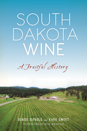 South Dakota Wine: A Fruitful History