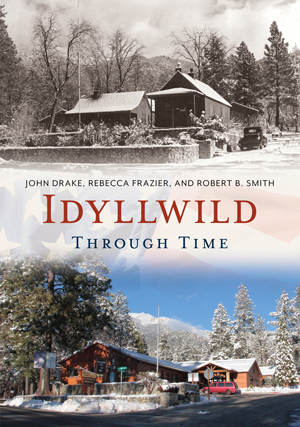 Idyllwild Through Time