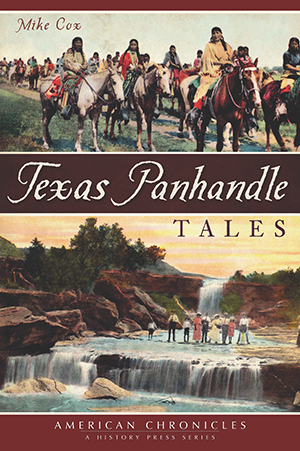 Texas Panhandle Tales By Mike Cox The History Press Books border=