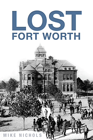 Lost Fort Worth