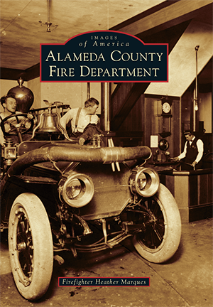 City Of San Leandro >> Alameda County Fire Department by Firefighter Heather Marques | Arcadia Publishing Books