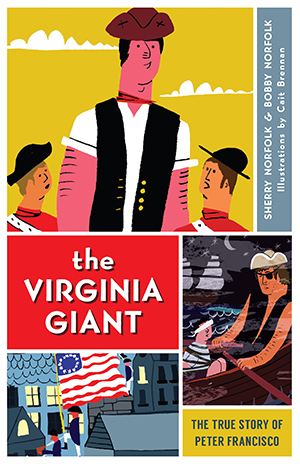 The Virginia Giant: The True Story of Peter Francisco