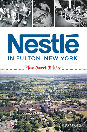 Nestlé in Fulton, New York: How Sweet It Was by Jim