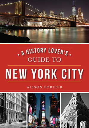 A History Lover's Guide to New York City