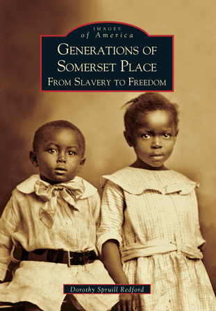 Generations of Somerset Place: From Slavery to Freedom