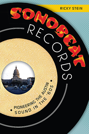 Sonobeat Records: Pioneering the Austin Sound in the '60s