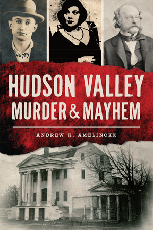Hudson Valley Murder & Mayhem