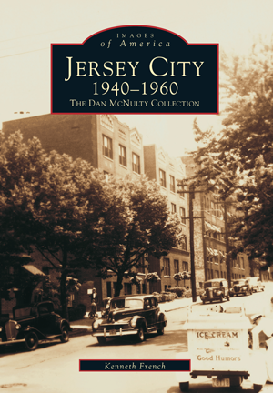Jersey City 1940-1960: The Dan McNulty Collection