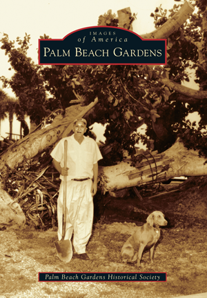 Palm Beach Gardens By Palm Beach Gardens Historical Society Arcadia Publishing Books