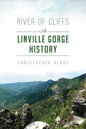 River of Cliffs: A Linville Gorge History