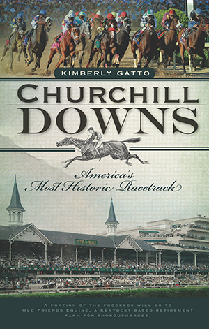 Churchill Downs Americas Most Historic Racetrack