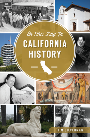 On This Day in California History