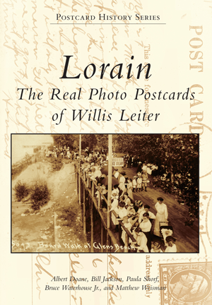 Lorain: The Real Photo Postcards of Willis Leiter