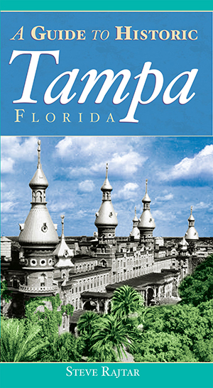 a guide to historic tampa by steve rajtar the history press books. Black Bedroom Furniture Sets. Home Design Ideas