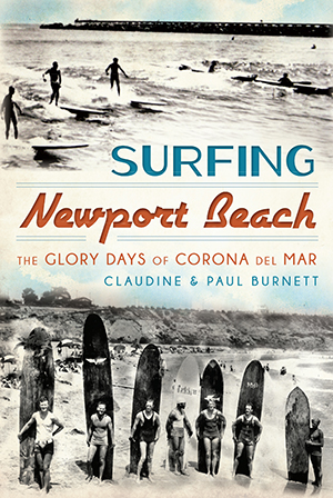 Surfing Newport Beach: The Glory Days of Corona Del Mar