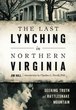 The Last Lynching in Northern Virginia: Seeking Truth at Rattlesnake Mountain