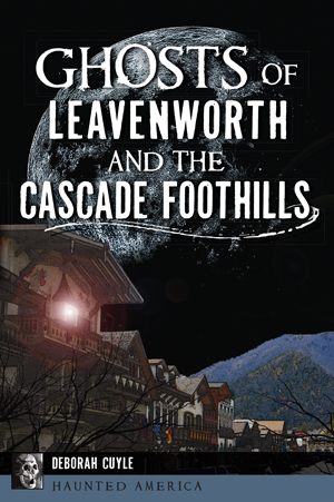Ghosts of Leavenworth and the Cascade Foothills
