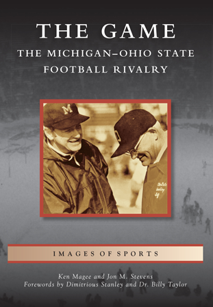 The Game The Michigan Ohio State Football Rivalry By Ken