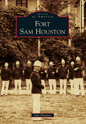 Fort Sam Houston By John M Manguso Arcadia Publishing Books