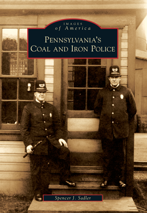 Pennsylvania's Coal and Iron Police