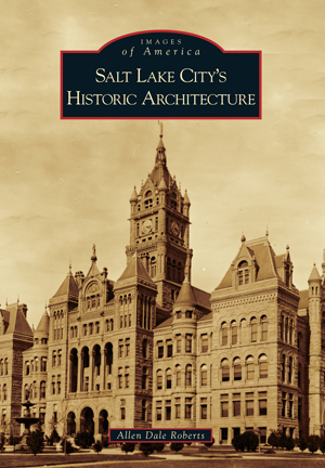 Salt Lake City's Historic Architecture