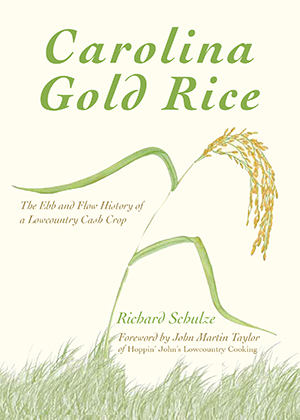 Carolina Gold Rice: The Ebb and Flow History of a ...