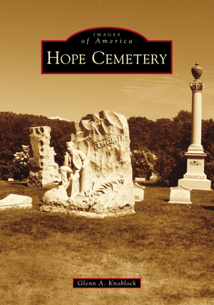 Hope Cemetery By Glenn A Knoblock Arcadia Publishing Books