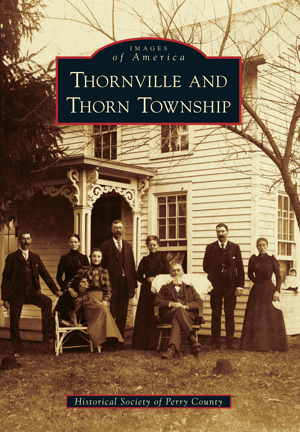 Thornville And Thorn Township By Historical Society Of